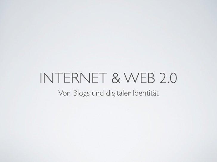 INTERNET & WEB 2.0   Von Blogs und digitaler Identität
