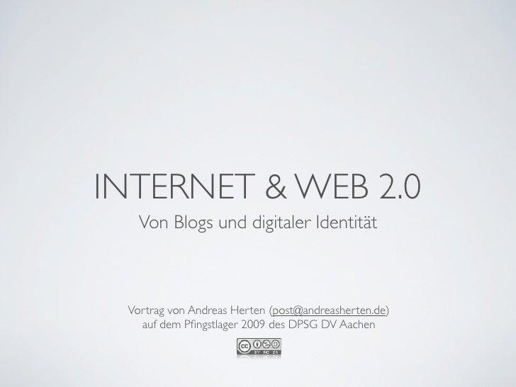 Internet und Web 2.0 –von Blogs und digitaler Identität Slide 2