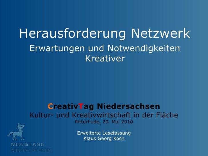 Herausforderung Netzwerk <br />Erwartungen und Notwendigkeiten Kreativer<br />CreativTag NiedersachsenKultur- und Kreativw...