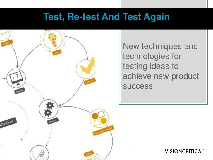 Test, Re-test And Test Again                 New techniques and                 technologies for                 testing i...