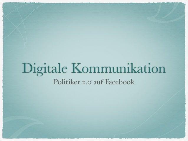 Digitale Kommunikation Politiker 2.0 auf Facebook