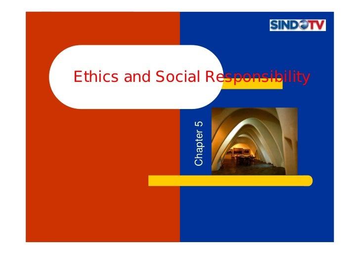 Ethics and Social Responsibility                                 Chapter 5Wijaya Kusuma S – Sindotv.Com.