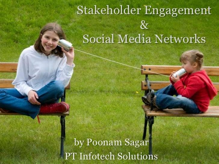 Stakeholder Engagement             &   Social Media Networks  by Poonam SagarPT Infotech Solutions