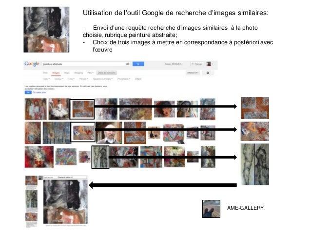 AME-GALLERY Utilisation de l'outil Google de recherche d'images similaires: - Envoi d'une requête recherche d'images simil...