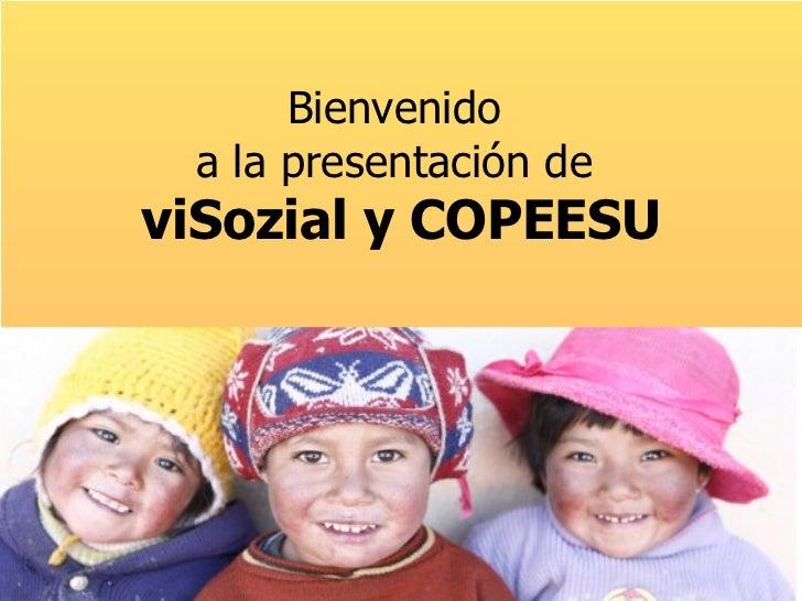 Bienvenido  a la presentación de  viSozial y COPEESU