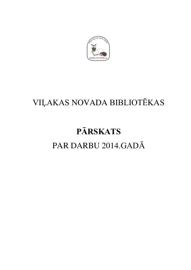 VIĻAKAS NOVADA BIBLIOTĒKAS PĀRSKATS PAR DARBU 2014.GADĀ