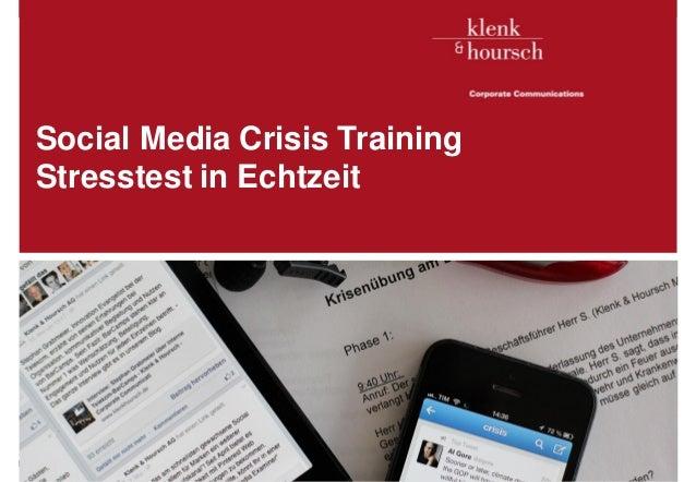 Klenk & Hoursch 1Social Media Crisis TrainingStresstest in EchtzeitExecutives in. D. Edelman, McKinsey