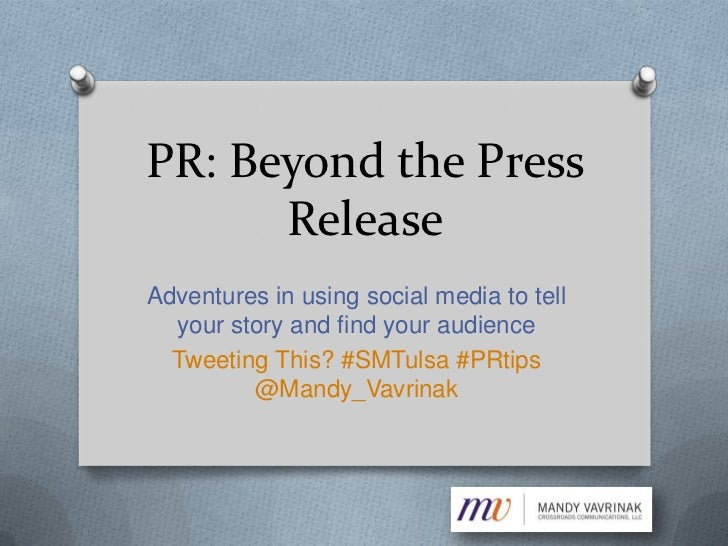 PR: Beyond the Press Release<br />Adventures in using social media to tell your story and find your audience<br />Tweeting...