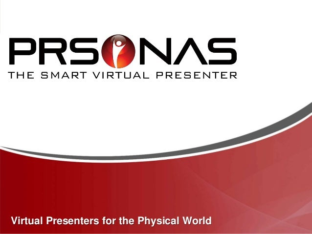 Virtual Presenters for the Physical World