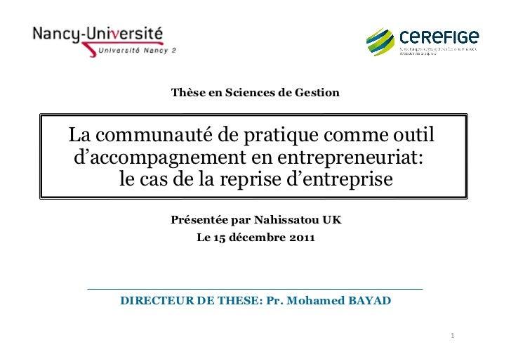 Thèse en Sciences de GestionLa communauté de pratique comme outild'accompagnement en entrepreneuriat:     le cas de la rep...