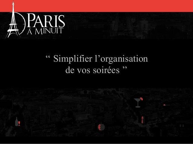 '' Simplifier l'organisation de vos soirées ''
