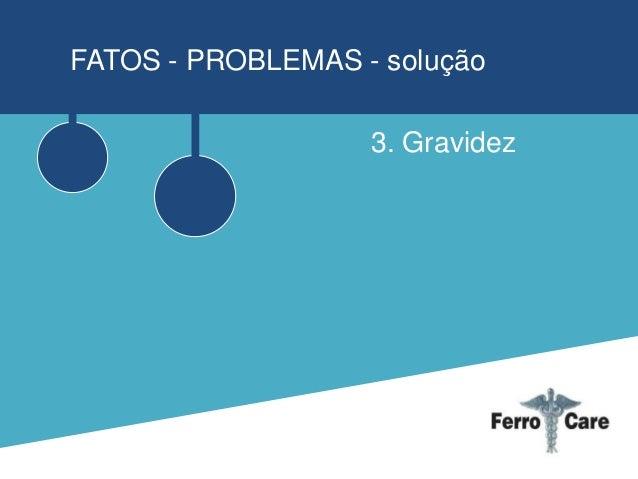 FATOS - PROBLEMAS - solução  3. Gravidez