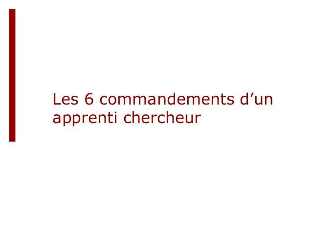 Les 6 commandements d'un apprenti chercheur