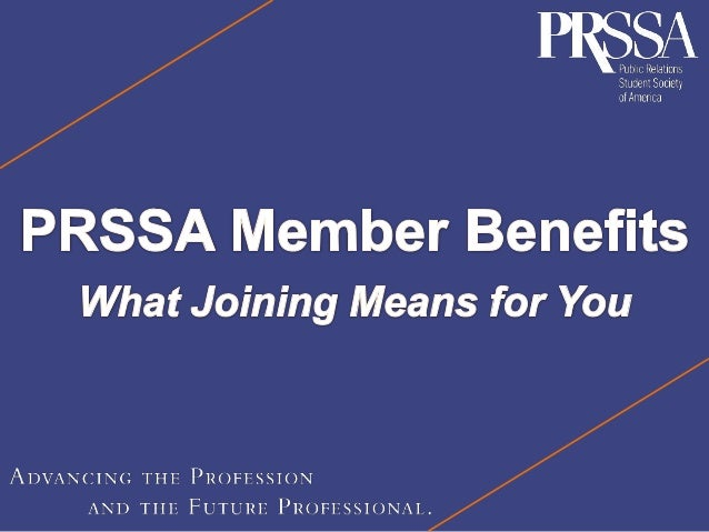 What is PRSSA? The Public Relations Student Society ofAmerica (PRSSA) is a pre-professional organization for college stude...