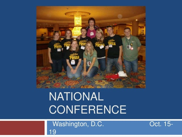 2010 PRSSA NATIONAL CONFERENCE Washington, D.C. Oct. 15- 19
