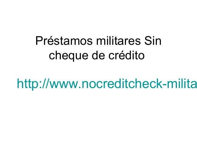 Préstamos militares Sin cheque de crédito http://www.nocreditcheck-milita