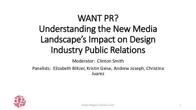 Want Pr Understanding The New Media Landscape S Impact On Design Ind