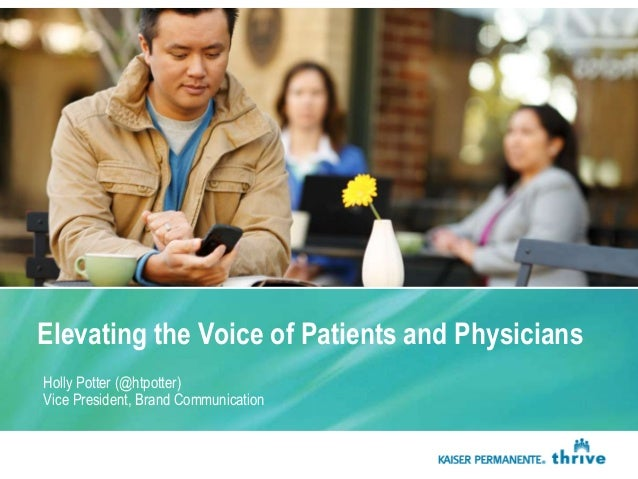 Elevating the Voice of Patients and PhysiciansHolly Potter (@htpotter)Vice President, Brand Communication