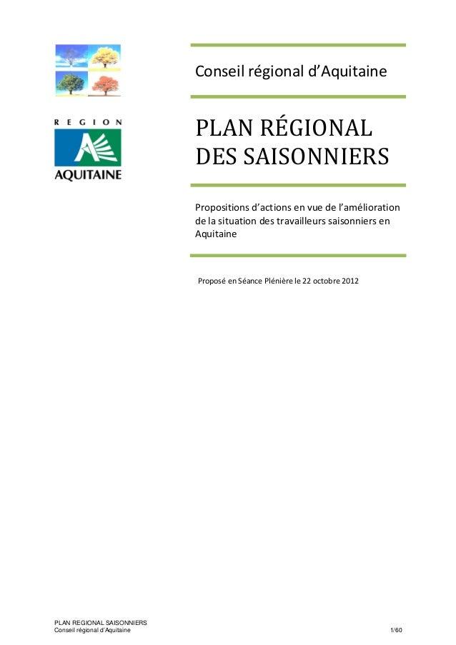 PLAN REGIONAL SAISONNIERS Conseil régional d'Aquitaine 1/60 Proposé en Séance Plénière le 22 octobre 2012 Conseil régional...