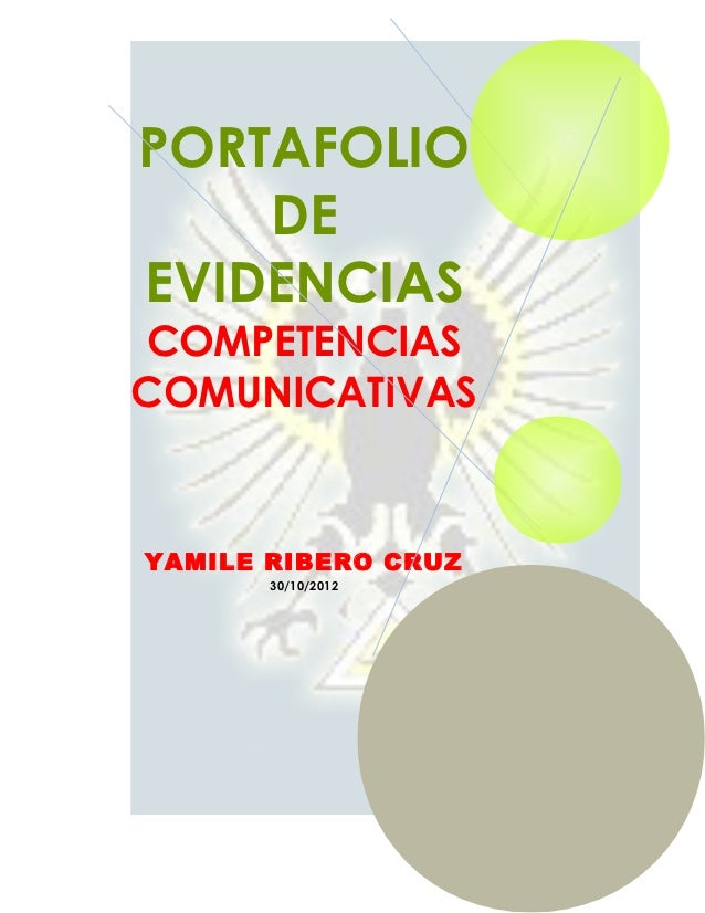 PORTAFOLIO    DEEVIDENCIASCOMPETENCIASCOMUNICATIVASYAMILE RIBERO CRUZ       30/10/2012