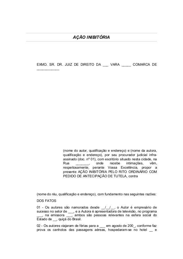 AÇÃO INIBITÓRIA  EXMO. SR. DR. JUIZ DE DIREITO DA ___ VARA _____ COMARCA DE  ____________  (nome do autor, qualificação e ...