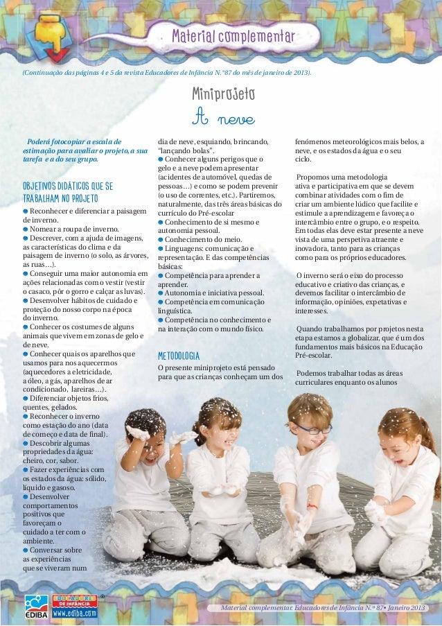 Material complementar Miniprojeto A neve (Continuação das páginas 4 e 5 da revista Educadores de Infância N.°87 do mês de ...