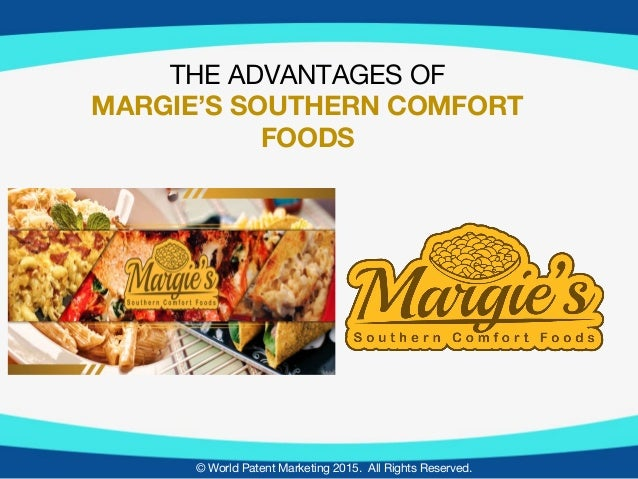 World patent marketing success group offers a mouth watering food pat world patent marketing 2015 all rights reserved the advantages of margies southern comfort forumfinder Choice Image