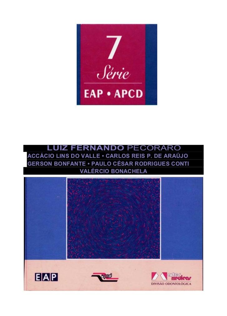 LUIZ FERNANDO PECORAROACCÁCIO LINS DO VALLE • CARLOS REIS P. DE ARAÚJOGERSON BONFANTE • PAULO CÉSAR RODRIGUES CONTI       ...