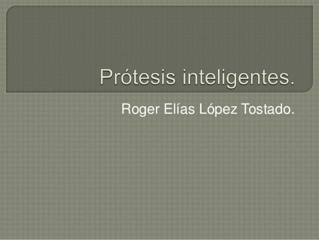 Roger Elías López Tostado.