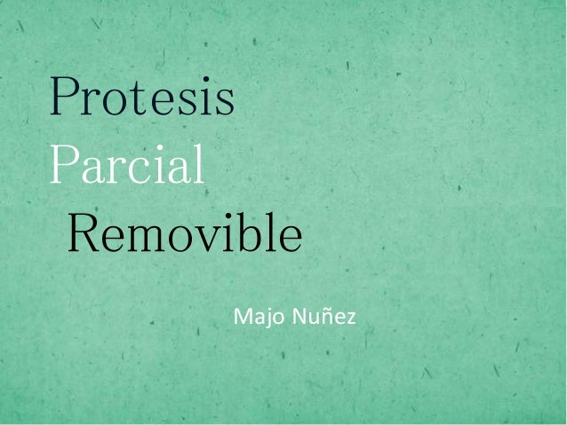 Prótesis Parcial Removible Majo Nuñez Protesis Parcial Removible