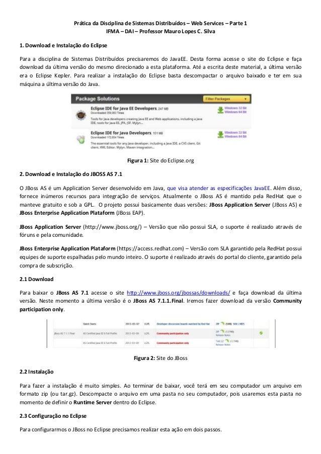 Prática da Disciplina de Sistemas Distribuídos – Web Services – Parte 1 IFMA – DAI – Professor Mauro Lopes C. Silva 1. Dow...
