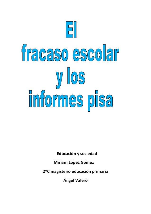 Educación y sociedadMíriam López Gómez2ºC magisterio educación primariaÁngel Valero