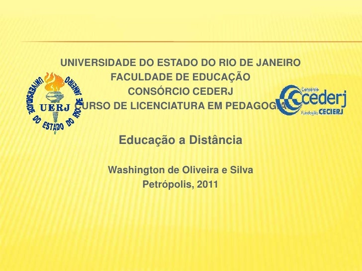 UNIVERSIDADE DO ESTADO DO RIO DE JANEIRO<br />FACULDADE DE EDUCAÇÃO<br />CONSÓRCIO CEDERJ<br />CURSO DE LICENCIATURA EM PE...