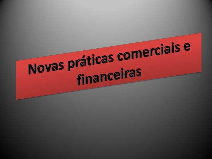 Indicador de aprendizagemExplicar o desenvolvimento de novas práticas financeiras