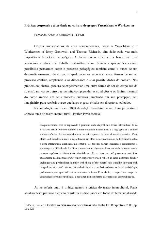 1  Práticas corporais e alteridade na cultura de grupo: Yuyachkani e Workcenter Fernando Antonio Mencarelli - UFMG  Grupos...