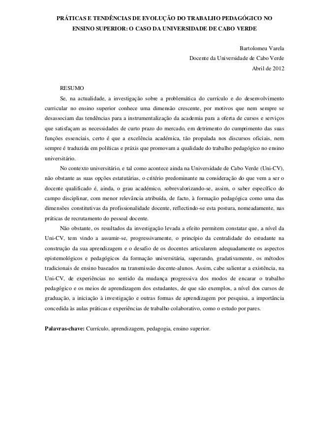 PRÁTICAS E TENDÊNCIAS DE EVOLUÇÃO DO TRABALHO PEDAGÓGICO NOENSINO SUPERIOR: O CASO DA UNIVERSIDADE DE CABO VERDEBartolomeu...