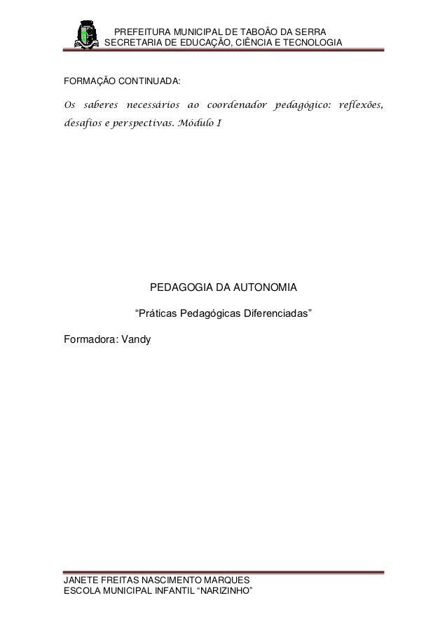 PREFEITURA MUNICIPAL DE TABOÃO DA SERRA        SECRETARIA DE EDUCAÇÃO, CIÊNCIA E TECNOLOGIAFORMAÇÃO CONTINUADA:Os saberes ...