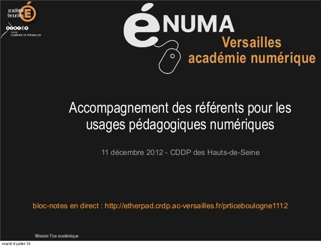 Mission Tice académique Versailles académie numérique 11 décembre 2012 - CDDP des Hauts-de-Seine Accompagnement des référe...