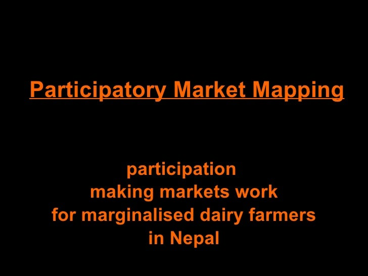 Participatory Market Mapping participation  making markets work for marginalised dairy farmers  in Nepal