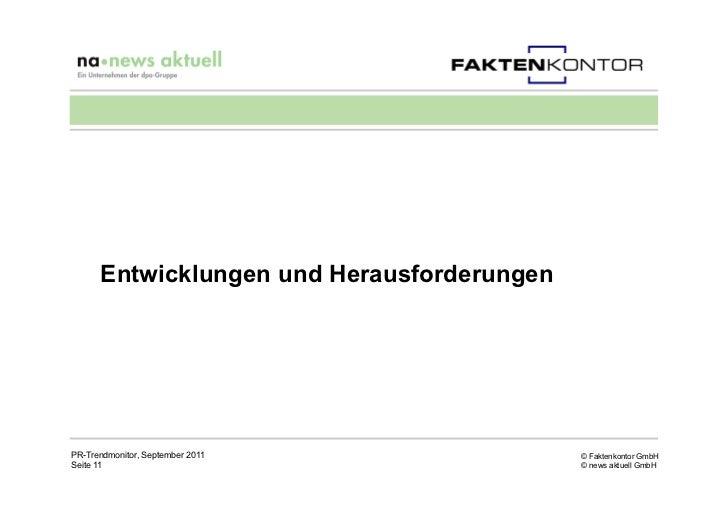 Entwicklungen und HerausforderungenPR-Trendmonitor, September 2011             © Faktenkontor GmbHSeite 11                ...