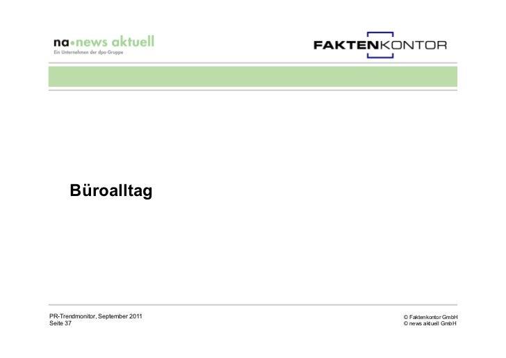 BüroalltagPR-Trendmonitor, September 2011   © Faktenkontor GmbHSeite 37                          © news aktuell GmbH
