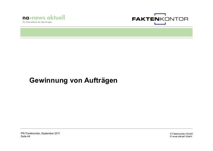Gewinnung von AufträgenPR-Trendmonitor, September 2011   © Faktenkontor GmbHSeite 44                          © news aktue...