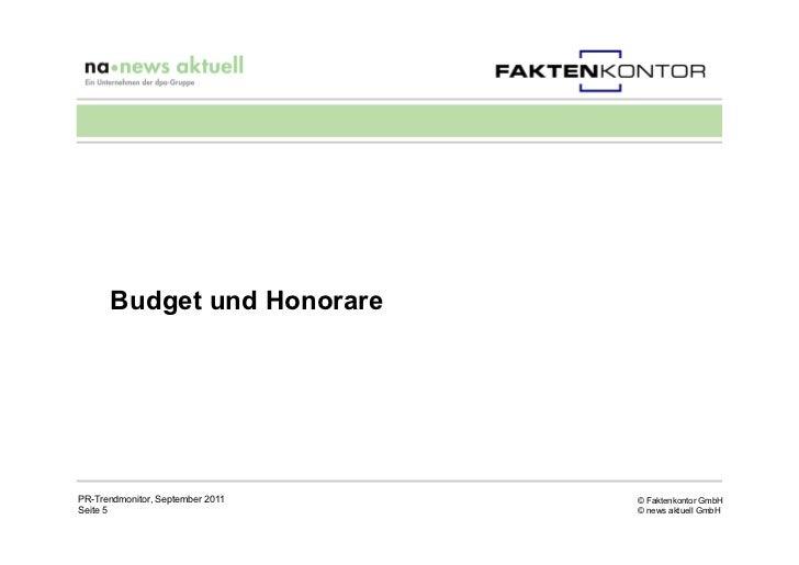 Budget und HonorarePR-Trendmonitor, September 2011   © Faktenkontor GmbHSeite 5                           © news aktuell G...