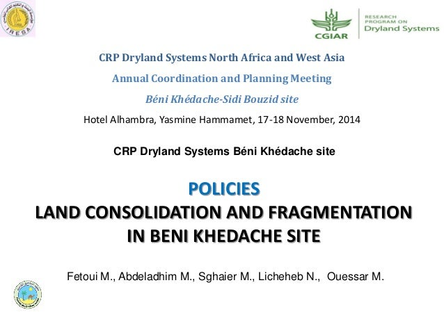 CRP Dryland Systems Béni Khédache site CRP Dryland Systems North Africa and West Asia Annual Coordination and Planning Mee...