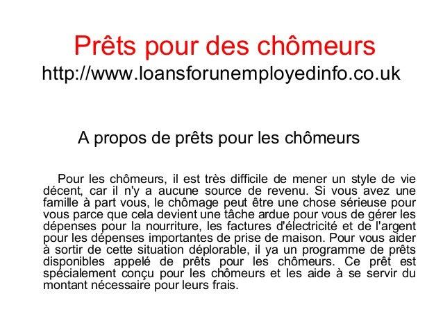 Prêts pour des chômeurs http://www.loansforunemployedinfo.co.uk A propos de prêts pour les chômeurs Pour les chômeurs, il ...