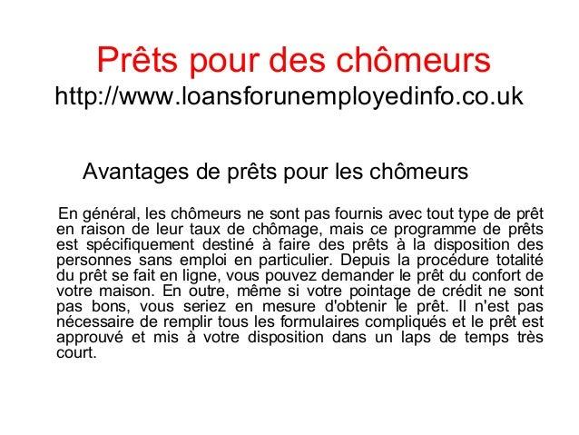 Prêts pour des chômeurs http://www.loansforunemployedinfo.co.uk Avantages de prêts pour les chômeurs En général, les chôme...