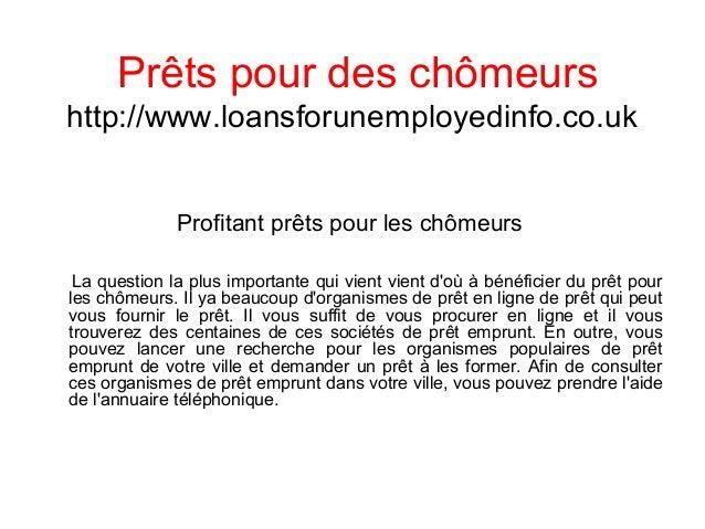 Prêts pour des chômeurs http://www.loansforunemployedinfo.co.uk Profitant prêts pour les chômeurs La question la plus impo...