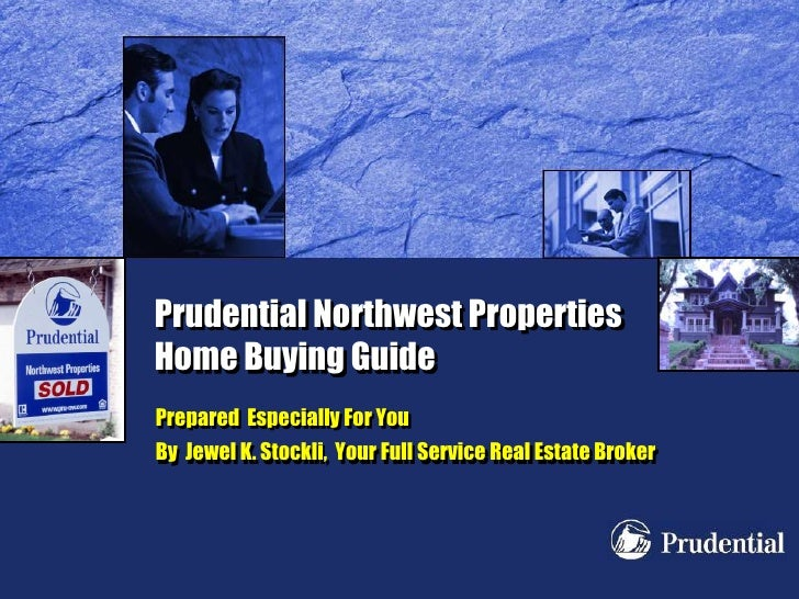 Prudential Northwest Properties Home Buying Guide<br />Prepared  Especially For You<br />By  Jewel K. Stockli,  Your Full ...