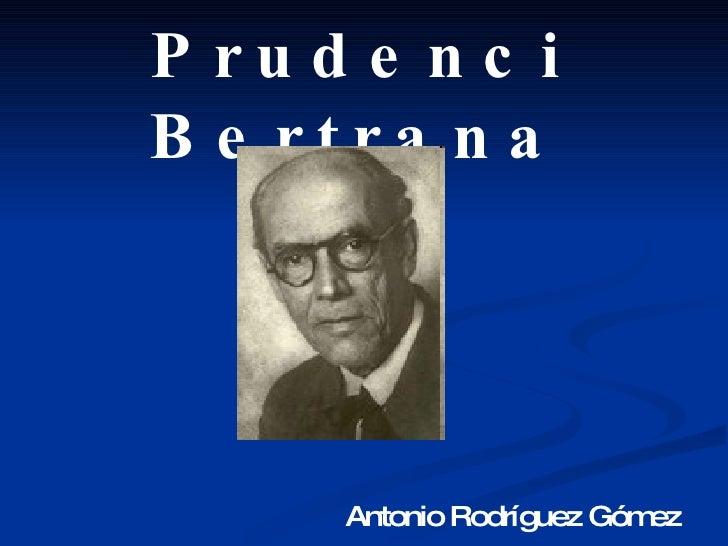 Prudenci Bertrana Antonio Rodríguez Gómez