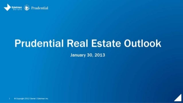 Prudential Real Estate Outlook Survey | January 2013